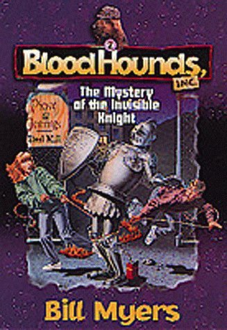 Bill Myers The Mystery Of The Invisible Knight (bloodhounds