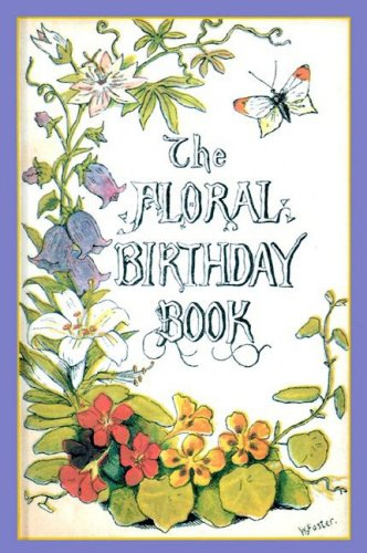 William Foster The Floral Birthday Book Flowers And Their Emblems