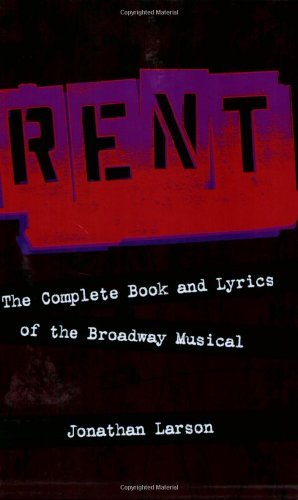 Jonathan Larson Rent The Complete Book And Lyrics Of The Broadway Musi