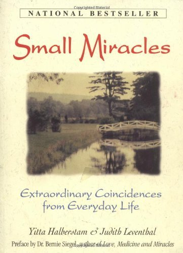 Yitta Halberstam Small Miracles Extraordinary Coincidences From Everyday Life