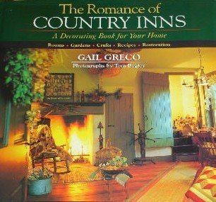 Tom Bagley Gail Greco The Romance Of Country Inns A Decorating Book For