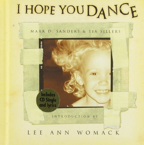 Mark D. Sanders I Hope You Dance [with I Hope You Dance Cd]