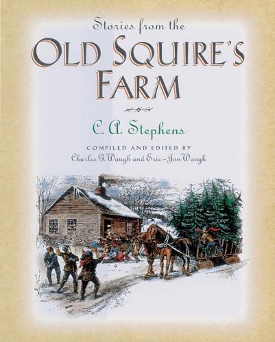 C. Stephens Stories From The Old Squire's Farm