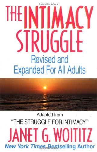 Janet G. Woititz The Intimacy Struggle Revised And Expanded For All Adults Revised