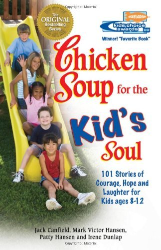 Jack Canfield Chicken Soup For The Kid's Soul 101 Stories Of Courage Hope And Laughter