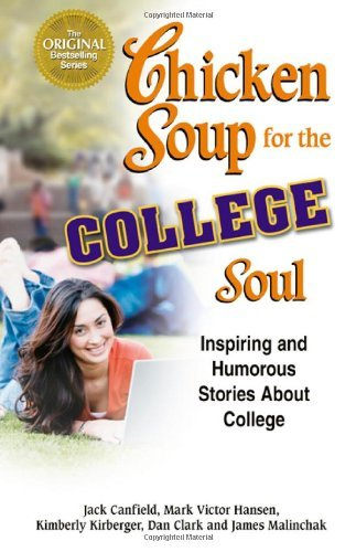 Jack Canfield Chicken Soup For The College Soul Inspiring And Humorous Stories About College