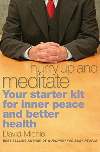 David Michie Hurry Up And Meditate Your Starter Kit For Inner Peace And Better Healt