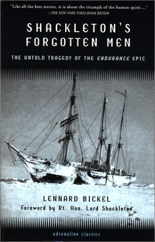 Lennard Bickel Shackleton's Forgotten Men The Untold Tragedy Of The Endurance Epic
