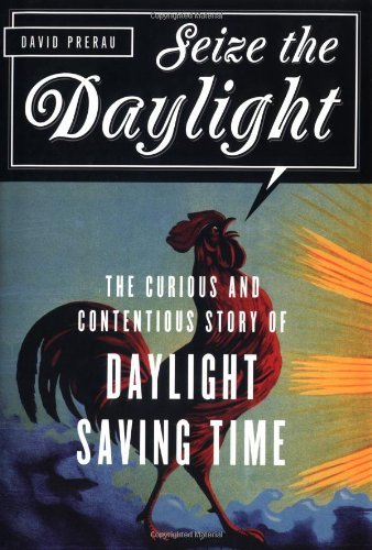 David S. Prerau Sieze The Daylight Curious & Contentious Story