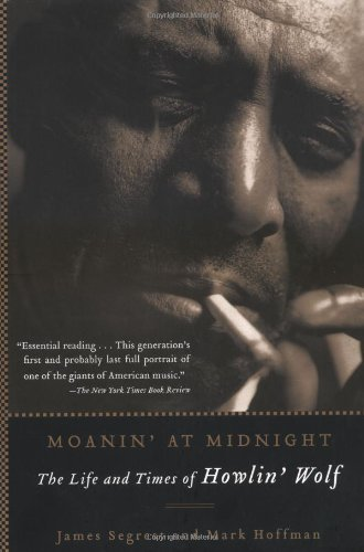 James Segrest Moanin' At Midnight The Life And Times Of Howlin' Wolf Revised