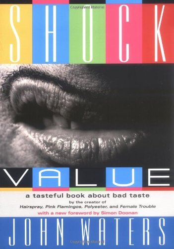 John Waters Shock Value A Tasteful Book About Bad Taste 0003 Edition;