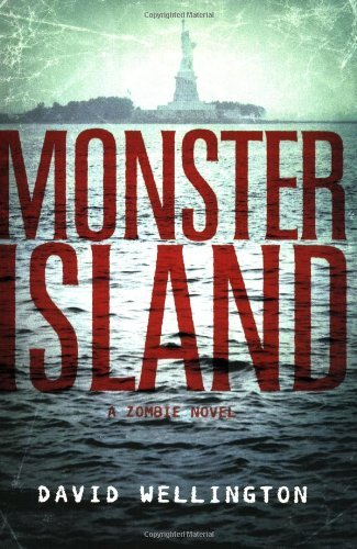David Wellington Monster Island A Zombie Novel