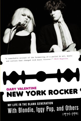 Gary Valentine New York Rocker My Life In The Blank Generation With Blondie Igg Thunder's Mouth