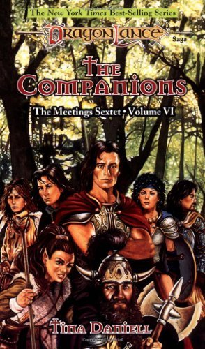 Tina Daniell Companions Dragonlance The Meetings Sextet Vol. 6