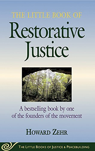 Howard Zehr The Little Book Of Restorative Justice A Bestselling Book By One Of The Founders Of The Original