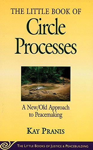 Kay Pranis The Little Book Of Circle Processes A New Old Approach To Peacemaking Original
