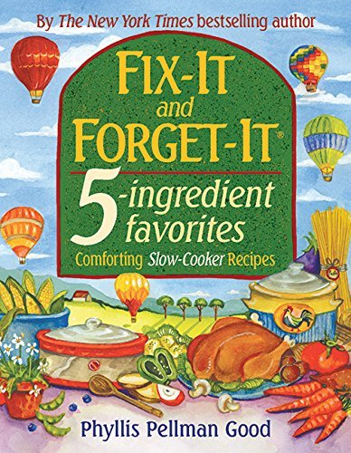 Phyllis Good Fix It And Forget It 5 Ingredient Favorites Comforting Slow Cooker Recipes
