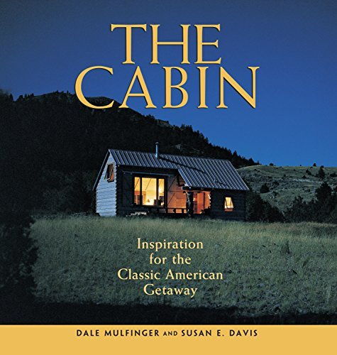 Dale Mulfinger The Cabin Inspiration For The Classic American Getaway