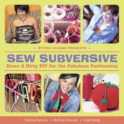 Melissa Rannels Sew Subversive Down & Dirty Diy For The Fabulous Fashionista