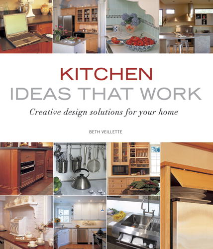 Beth Veillette Kitchen Ideas That Work Creative Design Solutions For Your Home