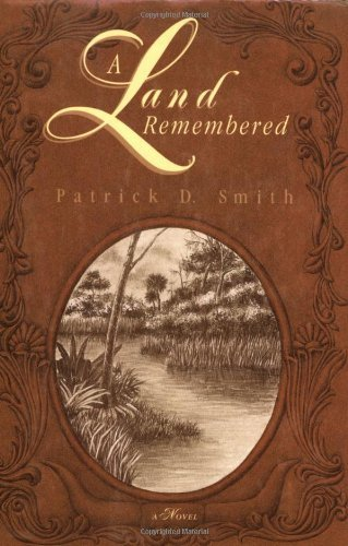 Patrick D. Smith A Land Remembered