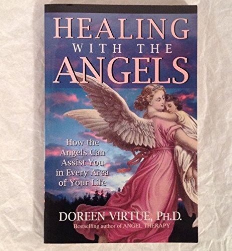 Doreen Virtue Healing With The Angels How The Angels Can Assist You In Every Area Of Yo