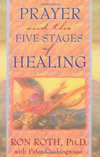 Ron Roth Prayer And The Five Stages Of Healing Revised