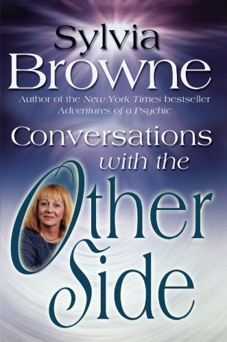 Sylvia Browne Conversations With The Other Side