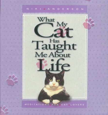 Niki Anderson What My Cat Has Taught Me About Life Meditations