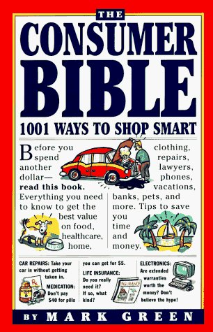 Mark Green Consumer Bible 1001 Ways To Shop Smart