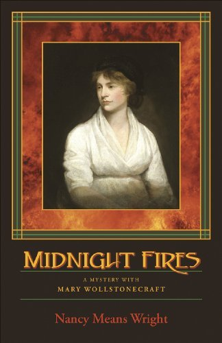 Nancy Means Wright Midnight Fires A Mystery With Mary Wollstonecraft