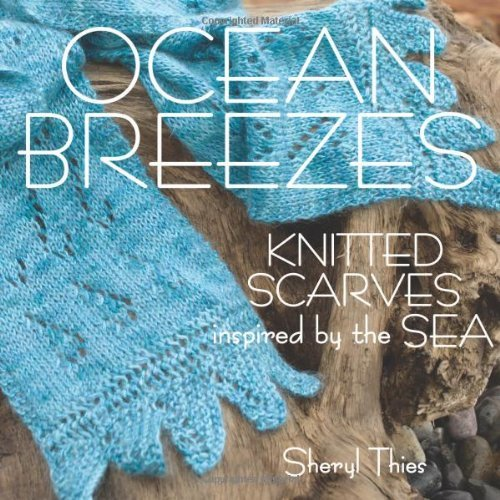 Sheryl Thies Ocean Breezes Knitted Scarves Inspired By The Sea