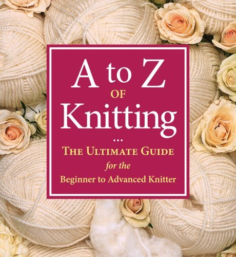Sue Gardner A To Z Of Knitting The Ultimate Guide For The Beginner To Advanced K