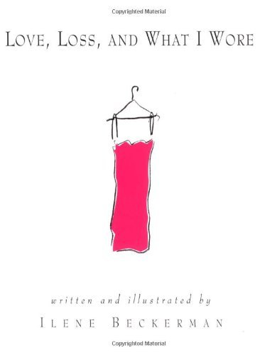 Ilene Beckerman Love Loss & What I Wore