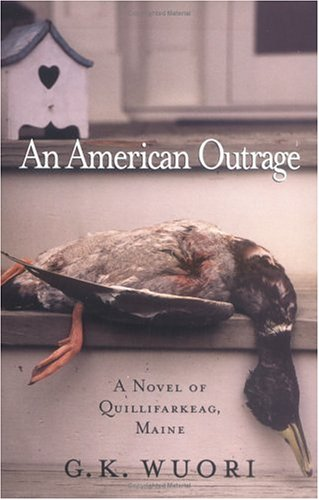 G. K. Wuori An American Outrage A Novel Of Qullifarkeag Maine
