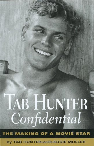 Tab Hunter Confidential Making Of A Movie Star