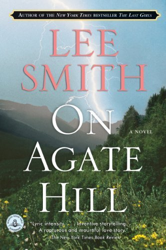 Lee Smith On Agate Hill