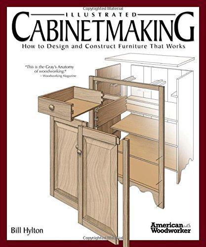 Bill Hylton Illustrated Cabinetmaking How To Design And Construct Furniture That Works