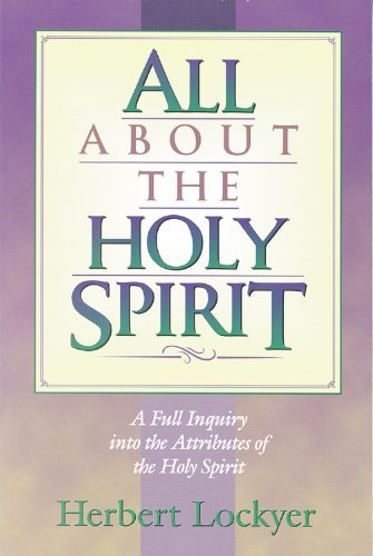 Herbert Lockyer All About The Holy Spirit