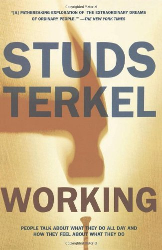 Studs Terkel Working People Talk About What They Do All Day And How Th