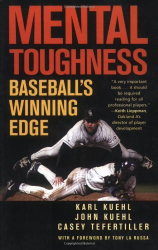 Karl Kuehl Mental Toughness Baseball's Winning Edge