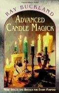 Raymond Buckland Advanced Candle Magick More Spells And Rituals For Every Purpose