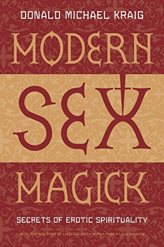 Donald Michael Kraig Modern Sex Magick Secrets Of Erotic Spirituality