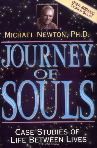 Michael Newton Journey Of Souls Case Studies Of Life Between Lives