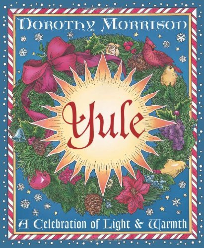 Dorothy Morrison Yule A Celebration Of Light & Warmth
