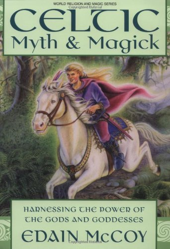 Edain Mccoy Celtic Myth & Magick Harness The Power Of The Gods & Goddesses