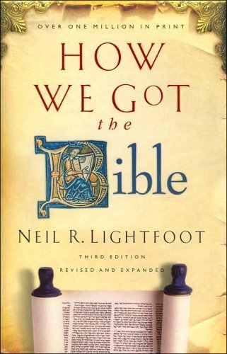 Neil R. Lightfoot How We Got The Bible