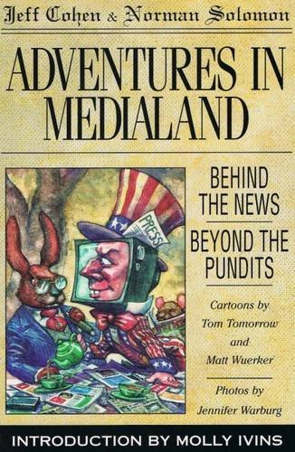 Jeff Cohen Adventures In Medialand Behind The News Beyond The Pundits
