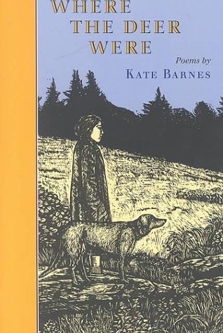 Kate Barnes Where The Deer Were Poems