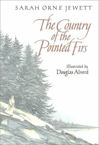 Sarah Orne Jewett The Country Of The Pointed Firs